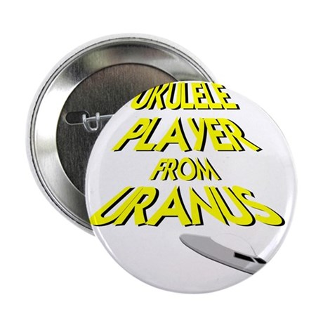 "Ukulele Player From Uranus 2.25"" Button"