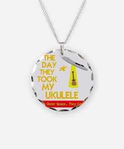 The Day They Took My Ukulele Necklace