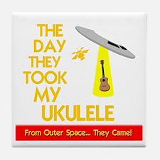 The Day They Took My Ukulele Tile Coaster