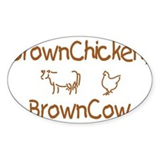 Brown Chicken, Brown Cow Decal