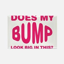 Does My Bump Look Big In This? Rectangle Magnet
