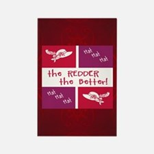Redder The Better 7.5x5.5 Rectangle Magnet