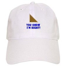 You know I'm right angle Baseball Cap