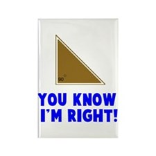 You know I'm right angle Rectangle Magnet