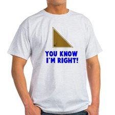 You know I'm right angle T-Shirt
