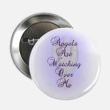 """Angels Are Watching Over Me copy 2.25"""" Button"""