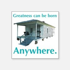"greatnessbornanywhere Square Sticker 3"" x 3"""