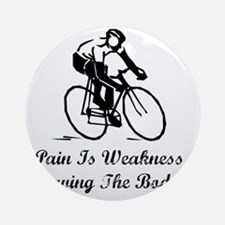 Pain Is Weakness Black Round Ornament