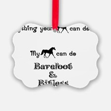 Barefoot and Bitless Ornament