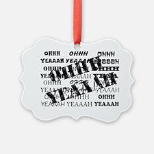 ohhhyeaah2 Ornament