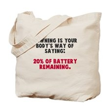 Yawning Battery Remaning Tote Bag