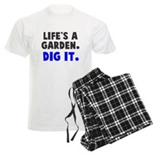 Life's A Garden. Dig It. Pajamas