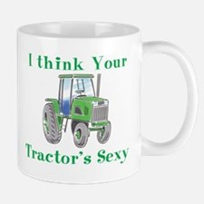 I Think Your Tractor's Sexy - Mug