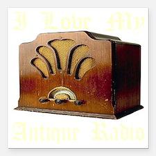 """ilovemy_antique_radio_tr Square Car Magnet 3"""" x 3"""""""