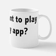 Play with my app Mug