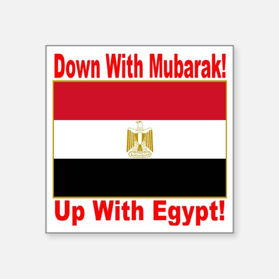 """down_with_mubarak_up_with_e Square Sticker 3"""" x 3"""""""
