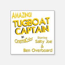"funny tugboat captain Square Sticker 3"" x 3"""
