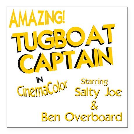 "funny tugboat captain Square Car Magnet 3"" x 3"""