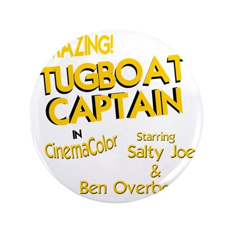 "funny tugboat captain 3.5"" Button"