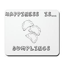 Happiness is dumplings Mousepad
