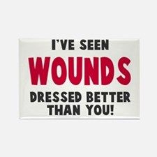 Wounds Dressed Better Rectangle Magnet