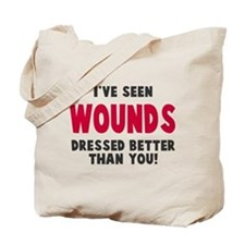 Wounds Dressed Better Tote Bag