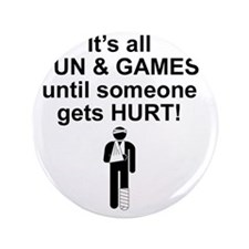 "Its all fun and games 3.5"" Button"