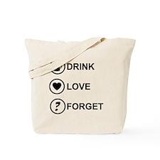 DrinkLoveForget Tote Bag