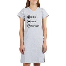 DrinkLoveForget Women's Nightshirt