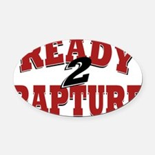 Ready to Rapture Oval Car Magnet