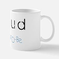 Proud Mommy To Be boy Mug