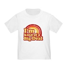 Big Deal Toddler T-shirt