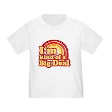 Big Deal Toddler T-shirt