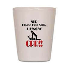 i know cpr Shot Glass