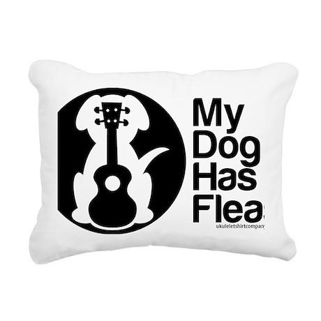 My Dog Has Fleas Ukulele Rectangular Canvas Pillow