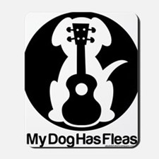My Dog Has Fleas Ukulele Mousepad
