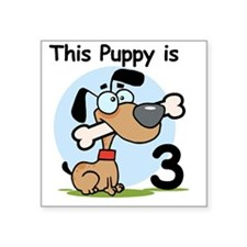 "THISPUPPY3BDAY Square Sticker 3"" x 3"""
