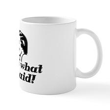 Thats what she said 2 Mug