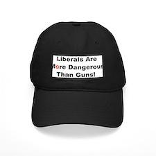 Liberals are more dangerous than guns Baseball Hat