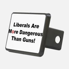 Liberals are more dangerous than guns Hitch Cover