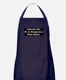 Liberals are more dangerous than guns Apron (dark)