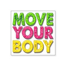 "MPVE YOUR BODY Square Sticker 3"" x 3"""