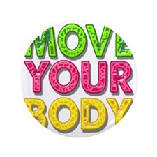 """MPVE YOUR BODY 3.5"""" Button"""