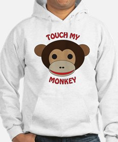 Touch My Monkey Hoodie