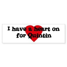 Heart on for Quintin Bumper Bumper Sticker