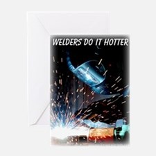 Welders Do It Hotter 50 inches wide  Greeting Card
