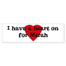 Heart on for Micah Bumper Bumper Sticker