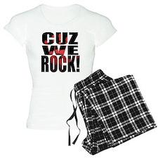 cuz we rock png Pajamas