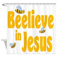 Beelieve in Jesus Shower Curtain