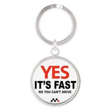 Copy of Yes Its Fast 3 Round Keychain